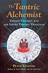 [(The Tantric Alchemist : Thomas Vaughan and the Indian Tantric Tradition)] [By (author) Peter Levenda] published on (September, 2015)
