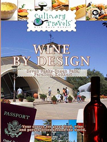 Culinary Travels - Wine By Design - Seven Peaks - Susan Pate, Farallon, Kokkari [OV] Design Pate