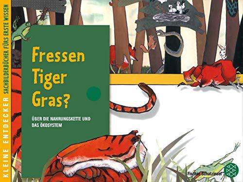 Kleine Entdecker - Fressen Tiger Gras?: Über die Nahrungskette und das Ökosystem (Kinderbuch Hardcover)