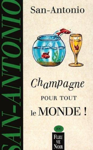 Champagne pour tout le monde (Fleuve noir) par SAN-ANTONIO