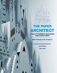 The Paper Architect: Fold-It-Yourself Buildings and Structures by Marivi Garrido (2009-02-03)