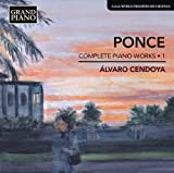 Ponce: Complete Piano Works, Vol. 1