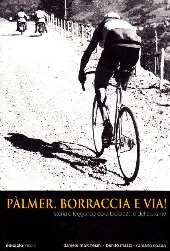 Palmer, borraccia e... via! Storia e leggende della bicicletta (Miti dello sport) por Daniele Marchesini