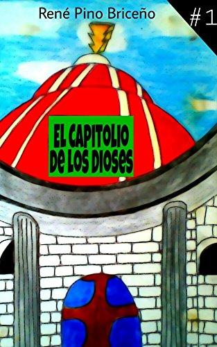 El Capitolio de los Dioses eBook: René Pino Briceño: Amazon.es ...