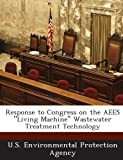 Response to Congress on the Aees Living Machine Wastewater Treatment Technology