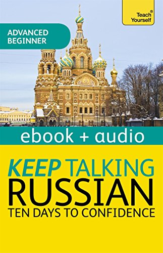Keep Talking Russian - Ten Days to Confidence: Enhanced Edition (English Edition)