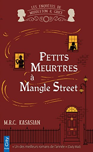 Petits meurtres à Mangle Street par M.R.C. Kasasian