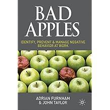 Bad Apples: Identify, Prevent & Manage Negative Behavior at Work