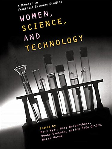 Women, Science and Technology: A Reader in Feminist Science Studies: A Feminist Reader