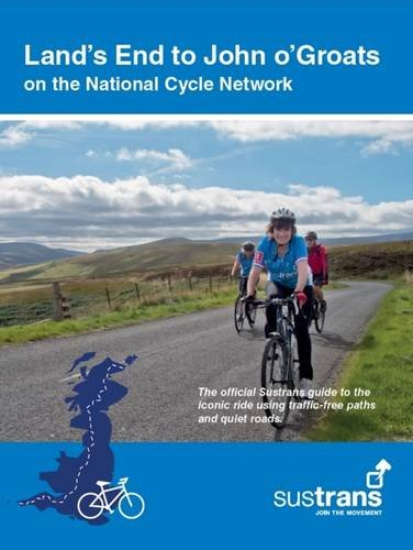 Land's End to John O'Groats: On the National Cycle Network : Official Sustrans Guide