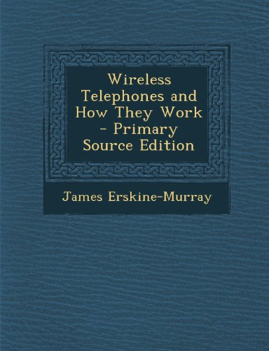 Wireless Telephones and How They Work
