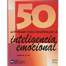 50 Actividades Para Desarrollar La Inteligencia emociónal (Management-Talleres de destrezas)