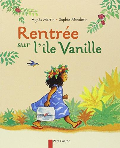 Rentrée sur l'île Vanille par Agnès Martin