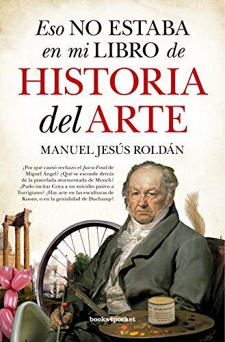 Eso no estaba en mi libro de Historia del Arte (B) por Manuel Jesús Roldán