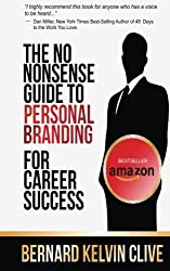 The No Nonsense Guide to Personal Branding for Career Success (Enjoy Business Series) by Bernard Kelvin Clive (2013-10-13)
