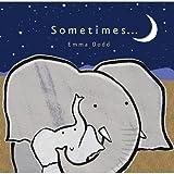Sometimes... (Emma Dodd Series)