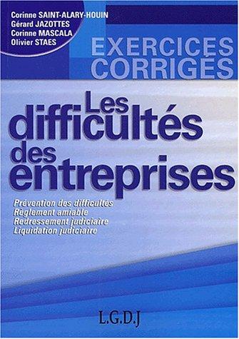Les difficultés des entreprises, exercices et corrigés par Gérard Jazottes, Corinne Mascala, Corinne Saint-Alary Houin, Olivier Staes