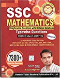 Rakesh Yadav SSC 7300 Mathematics 1999 to March 2017 Paperback – 2017
