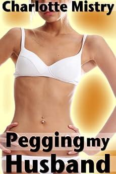 Pegging my Husband (English Edition) de [Mistry, Charlotte]