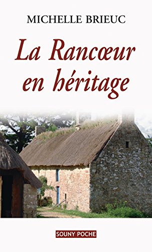 La Rancœur En Heritage Roman De Terroir Entre Bretagne Et Angleterre Souny Poche T 107