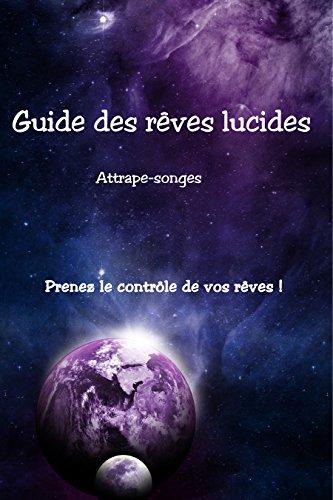 Guide des rêves lucides: Prenez le contrôle de vos rêves !
