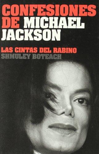 Confesiones de Michael Jackson: Las Cintas del Rabino = Confessions of Michael Jackson por Shmuley Boteach
