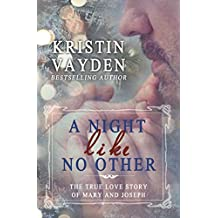 A Night Like No Other: The true love story of Mary and Joseph (English Edition)
