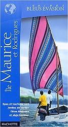 Guide Bleu Évasion : Île Maurice et Rodrigues