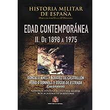 Historia militar de España. IV. Edad Contemporánea: Volúmen II (1898-1975)