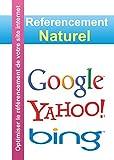 Referencement Naturel: Optimiser le référencement de votre site internet (French Edition)