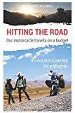 Hitting the road; motorcycle travel on a budget (Global adventure bike travel on a budget.)