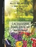 La cuisine bien-être et minceur: au fil des saisons ... mes recettes d'été...