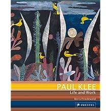 Paul Klee: Life and Work by Boris Friedewald (2011-06-01)