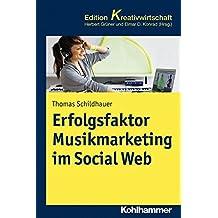 Erfolgsfaktor Musikmarketing im Social Web (Kohlhammer Edition Kreativwirtschaft)