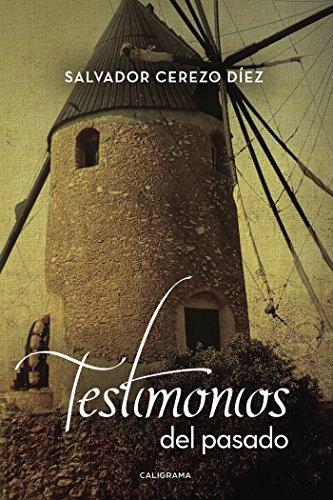 Testimonios del pasado (Caligrama) por Salvador Cerezo Díez