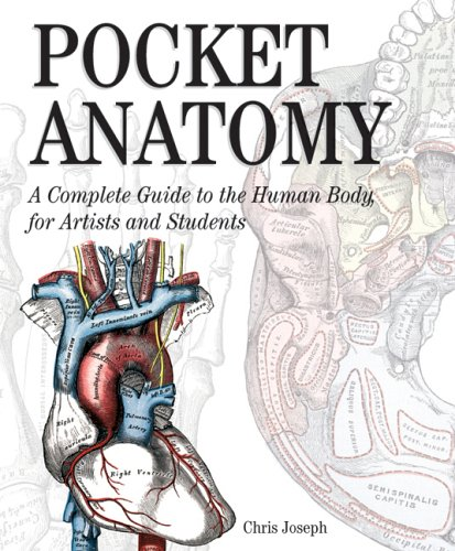 Pocket Anatomy: A Complete Guide to the Human Body, for Artists and Students
