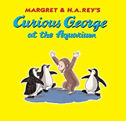 Curious George at the Aquarium by [Rey, H. A.]