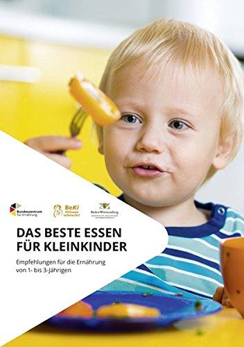 Das beste Essen für Kleinkinder - Empfehlungen für die Ernährung von 1- bis 3-Jährigen