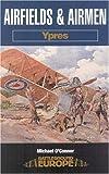 Airfields and Airmen of Ypres: Battleground Special (Battleground Europe)
