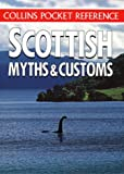 Scottish Myths and Customs (Collins Pocket Reference)