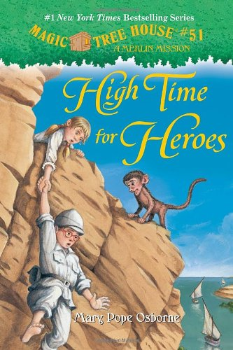 Magic Tree House #51: High Time for Heroes (A Stepping Stone Book(TM)) (Magic Tree House (R) Merlin Mission)
