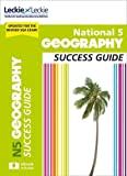 National 5 Geography Success Guide: Revise for SQA Exams (Leckie N5 Revision)