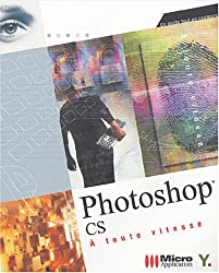 Photoshop CS : A toute vitesse