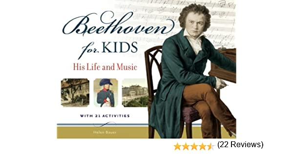 His Life and Music with 21 Activities Beethoven for Kids