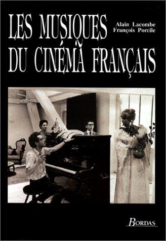 Musiques du Cinéma Français par Lacombe Alain, Porcile François