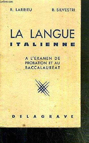 LA LANGUE ITALIENNE - A L'EXAMEN DE PROBATION ET AU BACCALAUREAT