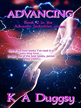 Advancing ((Advance Industries #2)) by [Duggsy, K A]