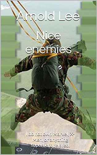 nice-enemies-i-do-not-own-marvel-x-men-or-anything-superhero-related-english-edition