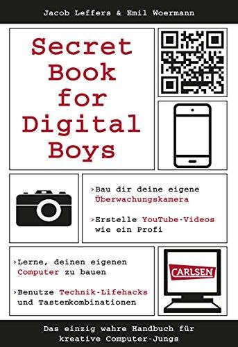 Secret Book for Digital Boys: Das einzig wahre Handbuch für kreative Computer-Jungs