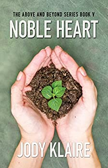Noble Heart (The Above and Beyond Series Book 5) by [Klaire, Jody]